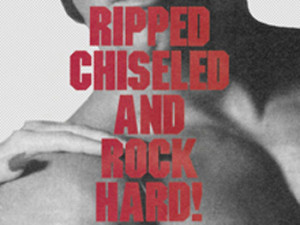 Ripped, Chiseled and Rock Hard